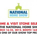 Stone Selex at National Home Show- March 16-25, 2012